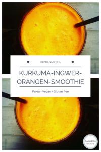 Kurkuma-Ingwer-Orangen-Smoothie by bowlsnbites.com