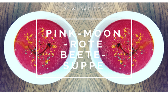 Pink-Moon-Rote Bete-Suppe