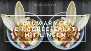 Lauwarmer Chicorée-Salat mit Linsen, Apfel und Walnüssen