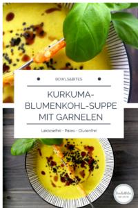 Kurkuma-Blumenkohl-Suppe mit Garnelen - Paleo, auch vegane Option möglich mit Tofu/ Tempeh by bowlsnbites.com