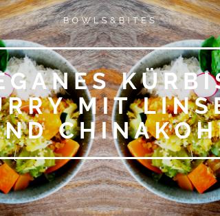Veganes Kürbis-Curry mit Linsen und Chinakohl by bowlsnbites.com Ernährungsberatung Berlin